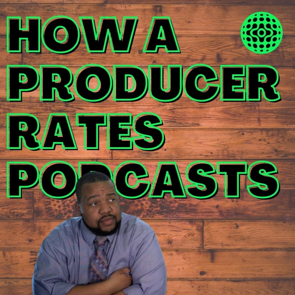 how a producer rates podcast
